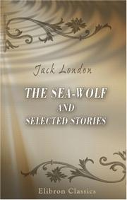 Cover of: The sea-wolf and selected stories