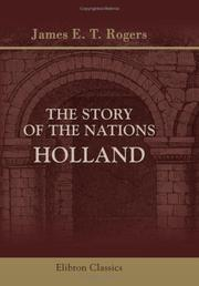 Cover of: The Story of the Nations. Holland | Rogers, James E. Thorold