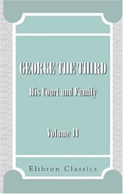Cover of: George the Third, His Court and Family