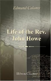Cover of: Life of the Rev. John Howe | Edmund Calamy