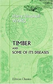 Cover of: Timber and Some of Its Diseases | Harry Marshall Ward