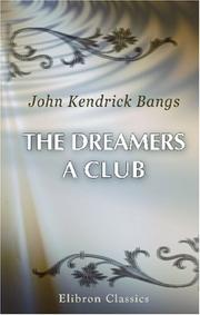 Cover of: The Dreamers. A Club | John Kendrick Bangs