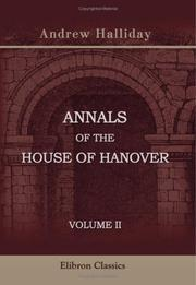 Cover of: Annals of the House of Hanover | Sir Andrew Halliday