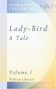 Cover of: Lady-Bird. A Tale | Georgiana Fullerton