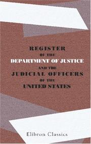 Cover of: Register of the Department of Justice and the Judicial Officers of the United States | U.S. Dept. of Justice