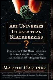 Cover of: Are Universes Thicker Than Blackberries?: Discourses on Godel, Magic Hexagrams, Little Red Riding Hood, and Other Mathematical and Pseudoscientific Topics