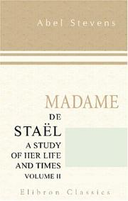 Cover of: Madame de Staël, a study of her life and times: the first revolution and the first empire