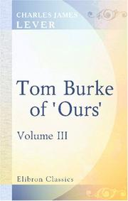 "Tom Burke of ""Ours"" by Charles James Lever"