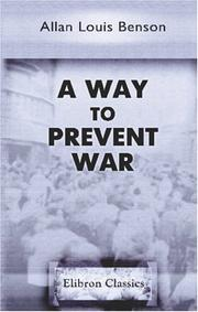 Cover of: A Way to Prevent War | Allan L. Benson