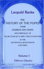 Cover of: The History of the Popes, Their Church and State, and Especially of Their Conflicts with Protestantism in the Sixteenth & Seventeenth Centuries