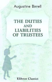 Cover of: The duties and liabilities of trustees: six lectures delivered in the Inner Temple during the Hilary Sittings, 1896, at the request of the Council of Legal Education