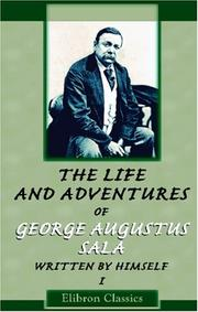 Cover of: The Life and Adventures of George Augustus Sala, Written by Himself