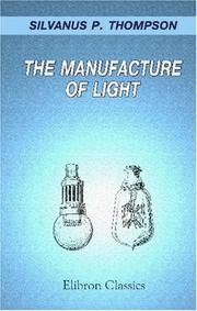 Cover of: The manufacture of light