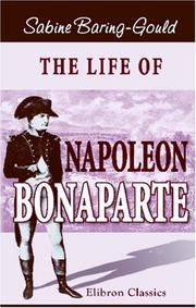 Cover of: The life of Napoleon Bonaparte | Sabine Baring Gould