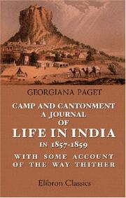 Cover of: Camp and Cantonment: a Journal of Life in India in 1857-1859, with Some Account of the Way Thither | Georgiana Theodosia Paget