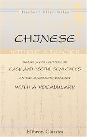 Cover of: Chinese without a teacher, being a collection of easy and useful sentences in the Mandarin dialect, with a vocabulary