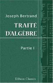 Cover of: Traité d'algèbre