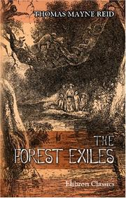 Cover of: The Forest Exiles; or, The Perils of a Peruvian Family amid The Wilds of the Amazon
