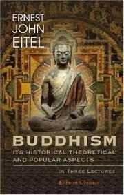 Cover of: Buddhism: its Historical, Theoretical and Popular Aspects