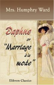 Cover of: Daphne or, /Marriage à la mode/ | Mrs. Humphry Ward
