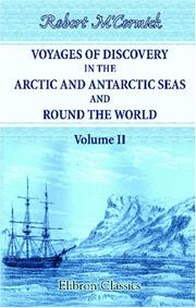 Voyages of discovery in the Arctic and Antarctic seas and round the world by Robert M'Cormick