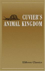 Cover of: Cuvier\'s Animal Kingdom: Arranged according to its Organization