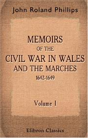 Cover of: Memoirs of the Civil War in Wales and the Marches 1642-1649 | John Roland Phillips