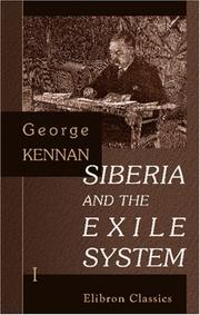 Siberia and the exile system by George Kennan