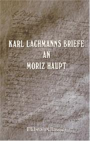 Cover of: Karl Lachmanns Briefe an Moriz Haupt