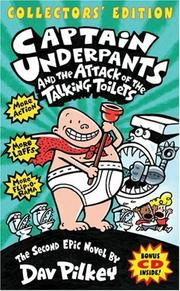 Cover of: Captain Underpants And The Attack Of The Talking Toilets Collectors' Edition (Captain Underpants)