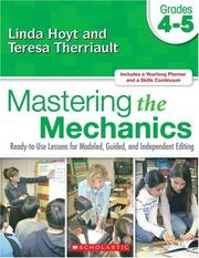 Cover of: Mastering the Mechanics: Grades 4-5: Ready-to-Use Lessons for Modeled, Guided and Independent Editing
