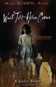 Cover of: Wait till Helen comes: a ghost story