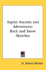 Cover of: Alpine Ascents and Adventures | H. Schutz Wilson