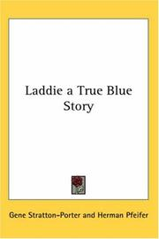 Cover of: Laddie a True Blue Story | Gene Stratton-Porter