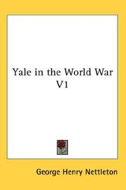 Cover of: Yale in the World War V1 | George Henry Nettleton