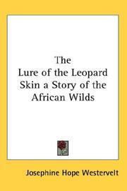 Cover of: The Lure of the Leopard Skin a Story of the African Wilds