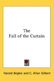 Cover of: The Fall of the Curtain | Begbie, Harold