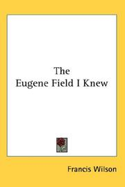 Cover of: The Eugene Field I Knew | Francis Wilson