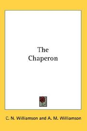 Cover of: The Chaperon | Charles Norris Williamson