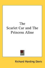 Cover of: The Scarlet Car and The Princess Aline | Richard Harding Davis