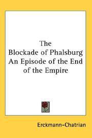 Cover of: The Blockade of Phalsburg An Episode of the End of the Empire