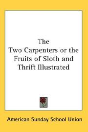 Cover of: The Two Carpenters or the Fruits of Sloth and Thrift Illustrated