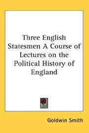 Cover of: Three English Statesmen A Course of Lectures on the Political History of England