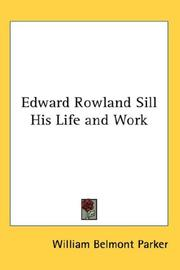 Cover of: Edward Rowland Sill His Life and Work | William Belmont Parker