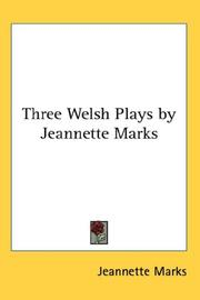 Cover of: Three Welsh Plays by Jeannette Marks | Jeannette Marks