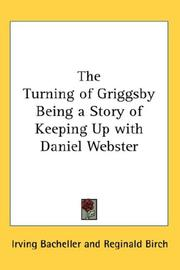 Cover of: The Turning of Griggsby Being a Story of Keeping Up with Daniel Webster