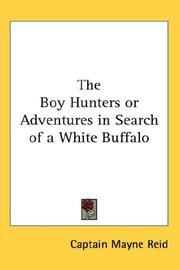 Cover of: The Boy Hunters or Adventures in Search of a White Buffalo