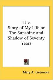 Cover of: The Story of My Life or The Sunshine and Shadow of Seventy Years