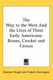 Cover of: The Way to the West And the Lives of Three Early Americans | Emerson Hough