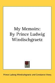 Cover of: My Memoirs | Prince Ludwig Windischgraetz